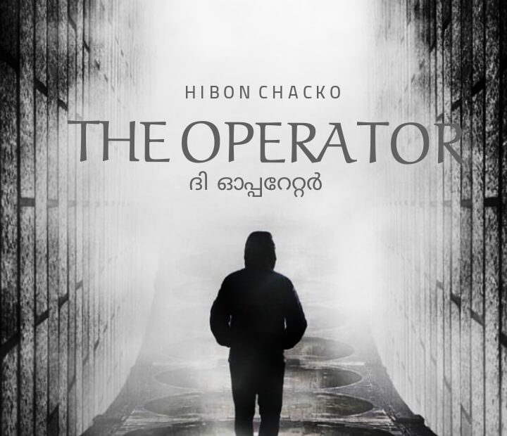 THE OPERATOR Story by HIBON CHACKO